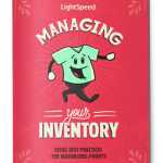 Maximize Profits with Inventory Management Best Practices, Lightspeed POS retail guide